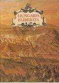 Hungaria eliberata - Szakály Ferenc