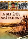 A mi 20. századunk - Szántó Cápa Gábor (szerk.)