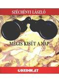 Mégis kisüt a nap - Széchényi László