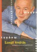 Magánybeszélgetések - Szegő András