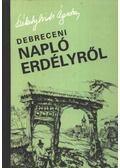 Debreceni napló Erdélyről - Székelyhidi Ágoston
