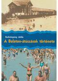 A Balaton-átúszások története - Szekrényessy Attila