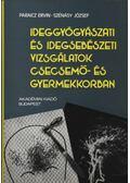 Ideggyógyászati és idegsebészeti vizsgálatok csecsemő- és gyermekkorban - Szénásy József, Paraicz Ervin