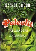 Paleolit táplálkozás - Szendi Gábor