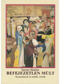 Befejezetlen múlt - Szenes Sándor