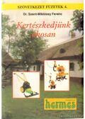 Kertészkedjünk okosan - Szent-Miklóssy Ferenc