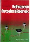 Félvezető fotodetektorok - Szentiday Klára