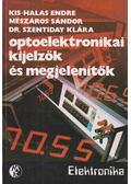 Optoelektronikai kijelzők és megjelenítők - Szentiday Klára, Mészáros Sándor, Kis-Halas Endre
