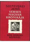 Szentimrei Jenő verses magyar krónikája - Szentimrei Jenő