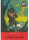 A kőbaltás ember - Szentiványi Jenő
