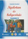 Nyelvtan és helyesírás munkáltató tankönyv 8. évfolyam - Széplaki Erzsébet