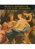 Francia festmények a XVII-XVIII. századból - Szigethi Ágnes