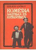 Komédia nagyban és kicsinyben - Szilágyi György