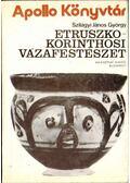 Etruszko-korinthosi vázafestészet - Szilágyi János György