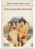 A kutyatartás ábécéje - Szinák János, Veress István