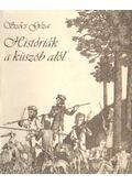 Históriák a küszöb alól - Szőcs Géza