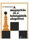 A megnyitás és a középjáték alapelvei - Szokolszkij, A. P.