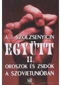 Együtt I-II. - Szolzsenyicin, Alekszandr