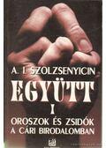 Együtt I. - Szolzsenyicin, Alekszandr