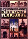Régi magyar templomok - Szőnyi Ottó