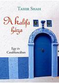 A Kalifa háza - Tahir Shah