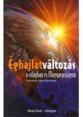 Éghajlatváltozás a világban és Magyarországon - Takács-Sánta András (szerk.)