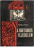 A kaftános fejedelem - Takács Tibor