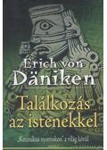 Találkozás az istenekkel - Erich von Daniken