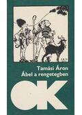Ábel a rengetegben - Tamási Áron