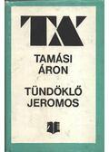 Tündöklő Jeromos - Tamási Áron