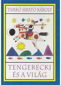 Tengerecki és a világ - Tamkó Sirató Károly