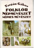 Folklór, Népművészet, Népies művészet - Tarján Gábor