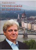 Vendégjárás Budapesten - Tarlós István
