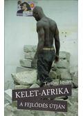 Kelet-Afrika a fejlődés útján - Tarrósy István