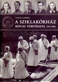 A Sziklakórház rövid története 1935-2002 - Tatai Gábor