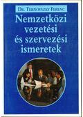 Nemzetközi vezetési és szervezési ismeretek - Ternovszky Ferenc Dr.