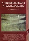 A fenomenológiától a pszichoanalízisig - Terry Eagleton