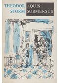 Aquis Submersus - Theodor Storm