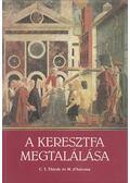 A keresztfa megtalálása - Thiede, Carsten Peter, D'Ancona, Matthew