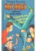 Hot Dogs 3. - Takarítani szigorúan tilos! - Thomas Brezina