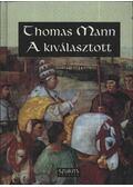 A kiválasztott - Thomas Mann