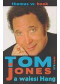 Tom Jones a walesi Hang - Thomas W. Hook