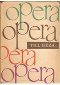 Opera kézikönyv - Till Géza