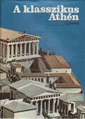 A klasszikus Athén - Kabay Éva (szerk.)