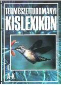 Természettudományi Kislexikon I-II. - Kicsi Sándor