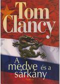 A medve és a sárkány - Tom Clancy