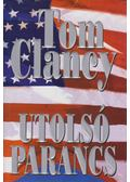 Utolsó parancs - Tom Clancy