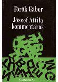 József Attila-kommentárok - Török Gábor