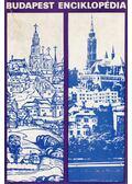 Budapest enciklopédia - Tóth Endréné (főszerk.)
