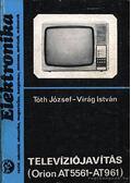 Televíziójavítás (Orion AT5561-AT961) - Tóth József, Virág István